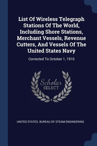 Книга под заказ: «List Of Wireless Telegraph Stations Of The World, Including Shore Stations, Merchant Vessels, Revenue Cutters, And Vessels Of The United States Navy»