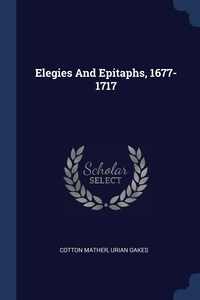 Книга под заказ: «Elegies And Epitaphs, 1677-1717»