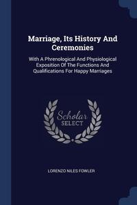 Книга под заказ: «Marriage, Its History And Ceremonies»