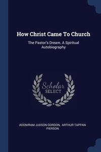 Книга под заказ: «How Christ Came To Church»