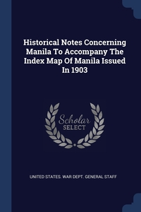 Книга под заказ: «Historical Notes Concerning Manila To Accompany The Index Map Of Manila Issued In 1903»