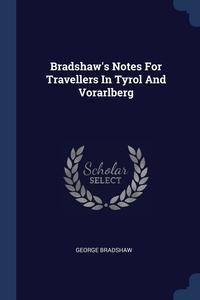Книга под заказ: «Bradshaw's Notes For Travellers In Tyrol And Vorarlberg»