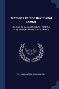 Книга под заказ: «Memoirs Of The Rev. David Stoner»