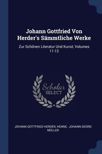 Книга под заказ: «Johann Gottfried Von Herder's Sämmtliche Werke»