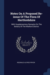 Книга под заказ: «Notes On A Proposed Re-issue Of The Flora Of Hertfordshire»