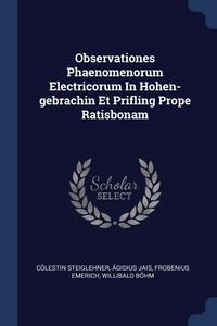 Книга под заказ: «Observationes Phaenomenorum Electricorum In Hohen-gebrachin Et Prifling Prope Ratisbonam»