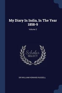 Книга под заказ: «My Diary In India, In The Year 1858-9; Volume 2»