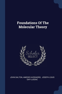 Книга под заказ: «Foundations Of The Molecular Theory»