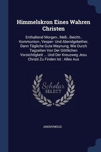 Книга под заказ: «Himmelskron Eines Wahren Christen»