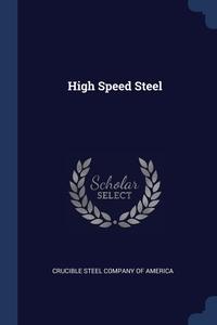 High Speed Steel, Crucible Steel Company of America обложка-превью