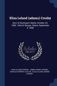 Книга под заказ: «Eliza Leland (adams) Crosby»