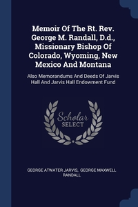 Книга под заказ: «Memoir Of The Rt. Rev. George M. Randall, D.d., Missionary Bishop Of Colorado, Wyoming, New Mexico And Montana»