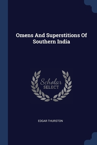 Книга под заказ: «Omens And Superstitions Of Southern India»