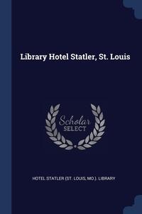 Книга под заказ: «Library Hotel Statler, St. Louis»