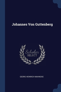 Книга под заказ: «Johannes Von Guttenberg»