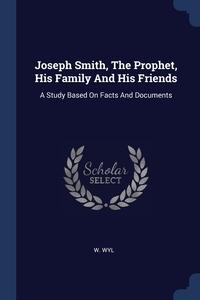 Книга под заказ: «Joseph Smith, The Prophet, His Family And His Friends»