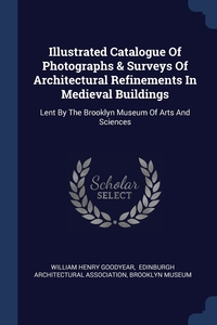 Книга под заказ: «Illustrated Catalogue Of Photographs & Surveys Of Architectural Refinements In Medieval Buildings»