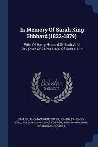 Книга под заказ: «In Memory Of Sarah King Hibbard (1822-1879)»