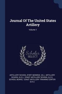 Книга под заказ: «Journal Of The United States Artillery; Volume 1»
