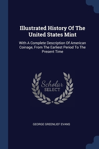 Книга под заказ: «Illustrated History Of The United States Mint»