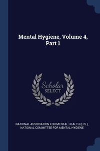 Книга под заказ: «Mental Hygiene, Volume 4, Part 1»