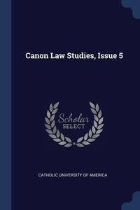 Книга под заказ: «Canon Law Studies, Issue 5»