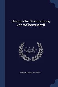 Книга под заказ: «Historische Beschreibung Von Wilhermsdorff»