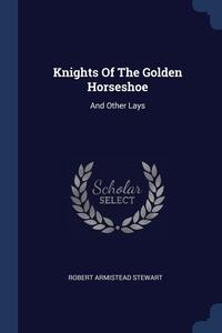 Книга под заказ: «Knights Of The Golden Horseshoe»