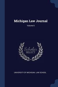Книга под заказ: «Michigan Law Journal; Volume 6»