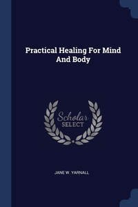 Книга под заказ: «Practical Healing For Mind And Body»