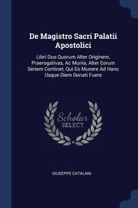Книга под заказ: «De Magistro Sacri Palatii Apostolici»