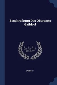 Книга под заказ: «Beschreibung Des Oberamts Gaildorf»