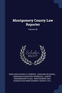 Книга под заказ: «Montgomery County Law Reporter; Volume 36»