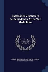Книга под заказ: «Poetischer Versuch In Zerschiedenen Arten Von Gedichten»
