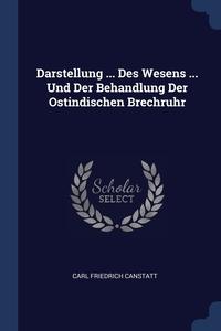 Книга под заказ: «Darstellung ... Des Wesens ... Und Der Behandlung Der Ostindischen Brechruhr»
