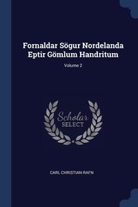 Книга под заказ: «Fornaldar Sögur Nordelanda Eptir Gömlum Handritum; Volume 2»