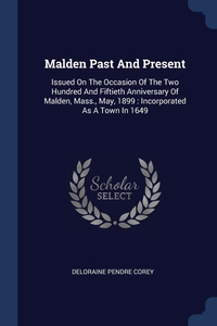 Книга под заказ: «Malden Past And Present»