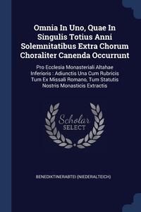 Книга под заказ: «Omnia In Uno, Quae In Singulis Totius Anni Solemnitatibus Extra Chorum Choraliter Canenda Occurrunt»