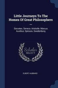 Книга под заказ: «Little Journeys To The Homes Of Great Philosophers ...»