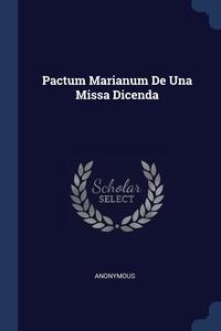 Книга под заказ: «Pactum Marianum De Una Missa Dicenda»