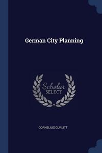 Книга под заказ: «German City Planning»