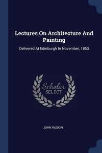 Книга под заказ: «Lectures On Architecture And Painting»