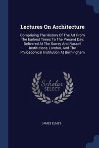 Книга под заказ: «Lectures On Architecture»
