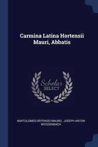 Книга под заказ: «Carmina Latina Hortensii Mauri, Abbatis»