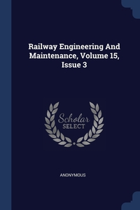 Книга под заказ: «Railway Engineering And Maintenance, Volume 15, Issue 3»