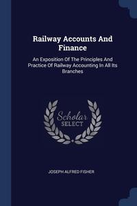 Книга под заказ: «Railway Accounts And Finance»