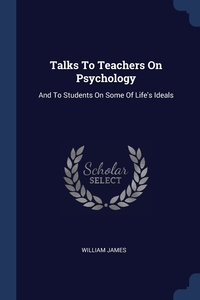 Книга под заказ: «Talks To Teachers On Psychology»