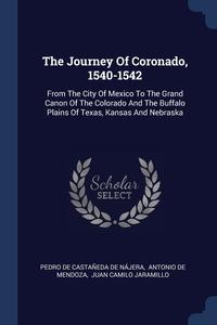 Книга под заказ: «The Journey Of Coronado, 1540-1542»