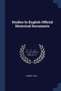 Studies In English Official Historical Documents, Hubert Hall обложка-превью