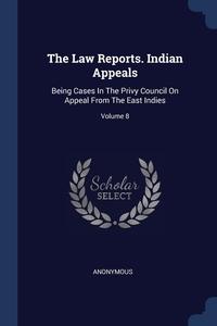 Книга под заказ: «The Law Reports. Indian Appeals»